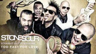 Stone Sour - Too Fast For Love (Audio)