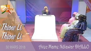 THIOW LI THIOW LI DU 30 MARS 2018 AVEC MAME NDIAWAR DIALLO
