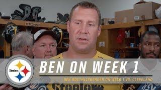 Ben Roethlisberger on Week 1 vs. Browns | Pittsburgh Steelers