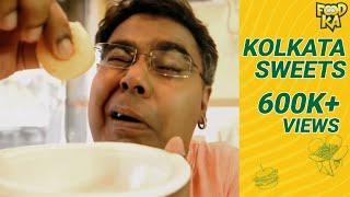 Kolkata's Best Sweets   কলকাতার সেরা মিষ্টি   Foodka S01E03   Mir   Indrajit Lahiri