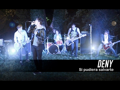DENY - Si pudiera salvarte (Videoclip Oficial)