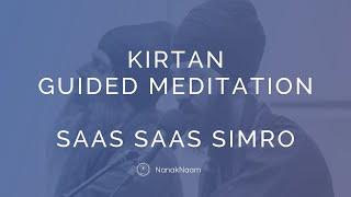 Guided Kirtan Meditation - Satpal Singh and Hajara Singh - Saas Saas Simro Gobind