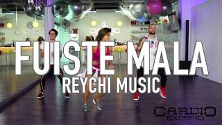 Fuiste Mala - Reychi Music by Cesar James Zumba Cardio Extremo Cancu