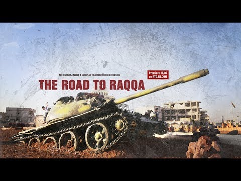 'The Road to Raqqa': YPG fighters, medics & European volunte