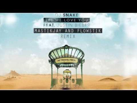 Dj Snake feat Justin Bieber - Let me love you MastikJay & FlowStik Remix