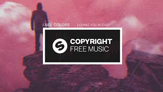 I See Colors   Loving You Is Easy Copyright Free Music