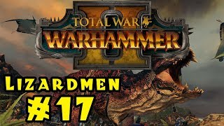 Let's Play Total War: Warhammer 2 - Lizardmen! - Part 17