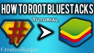 How To Root Bluestacks (Any Version) With SuperSU Installed? [Tutorial]