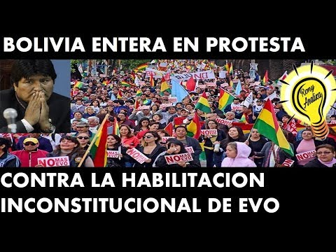 BOLIVIA PROTESTAS POR LA HABILITACION INCONSTITUCIONAL DE EVO