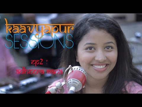 Kaavyapur Sessions - Episode 2 featuring Aanandi Joshi - Adheera Mana  [ Marathi Song ]