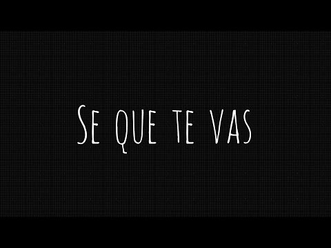 Se Que Te Vas - Ha Ash (Lyrics - No Dueto - Primera Fila)