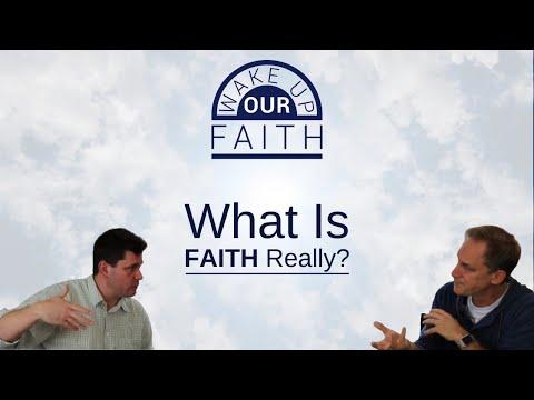 Wake Up Our Faith | February 12th | What is Faith, Really?