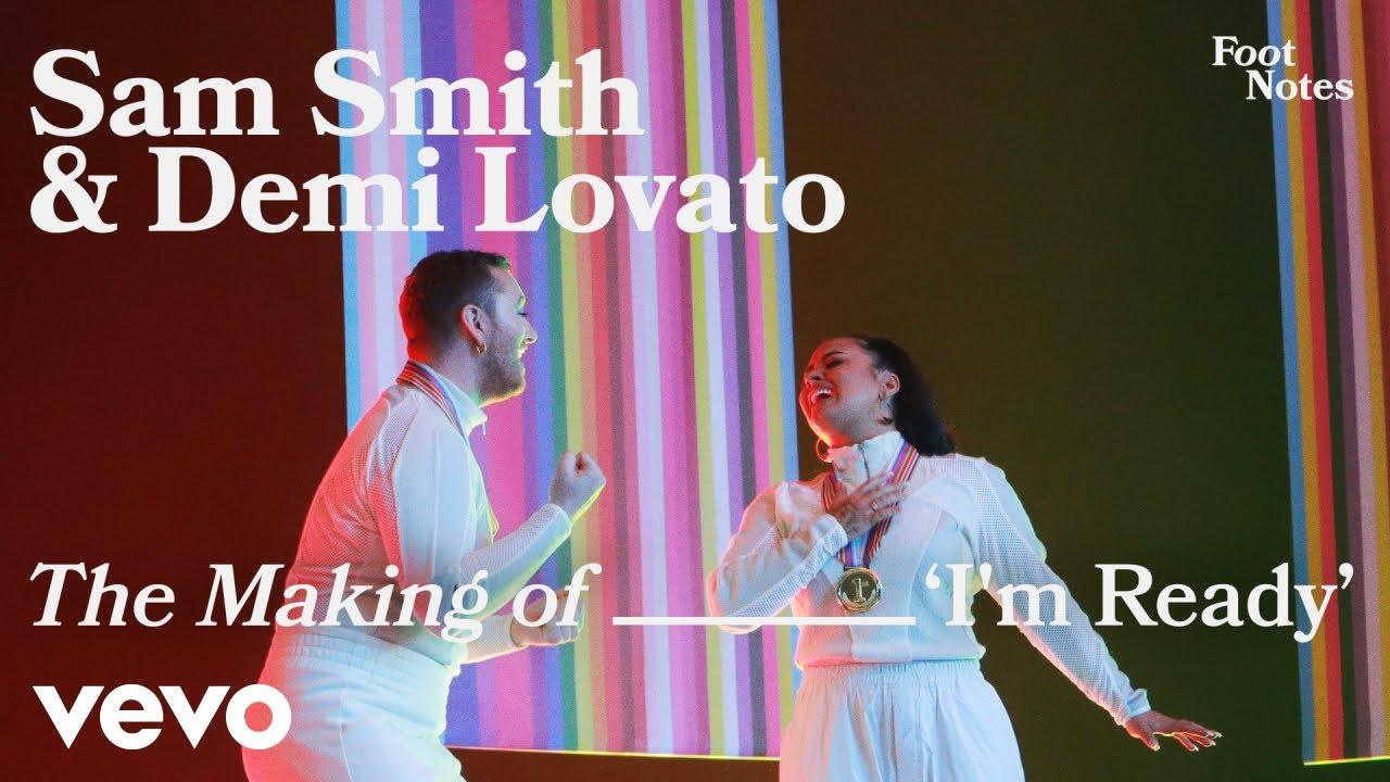 Sam Smith, Demi Lovato - The Making Of I'm Ready | Vevo Footnotes