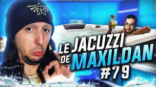 ZI BEST OF #79 - LE JACUZZI DE MAXILDAN