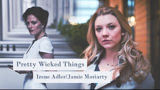 Irene Adler/Jamie Moriarty ● Pretty Wicked Things (Sherlock/Elementary crossover)