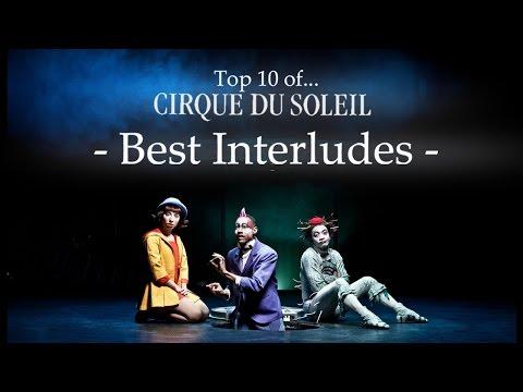 Top 10 of Best Interlude - Cirque du Soleil