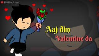 Aaj Din Valentine Da || Dil - Ninja || Valentine Day Special Whatsapp Status