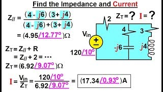 Electrical Engineering: Ch 10 Alternating Voltages & Phasors (73 of 82) Impedance=? Current=?