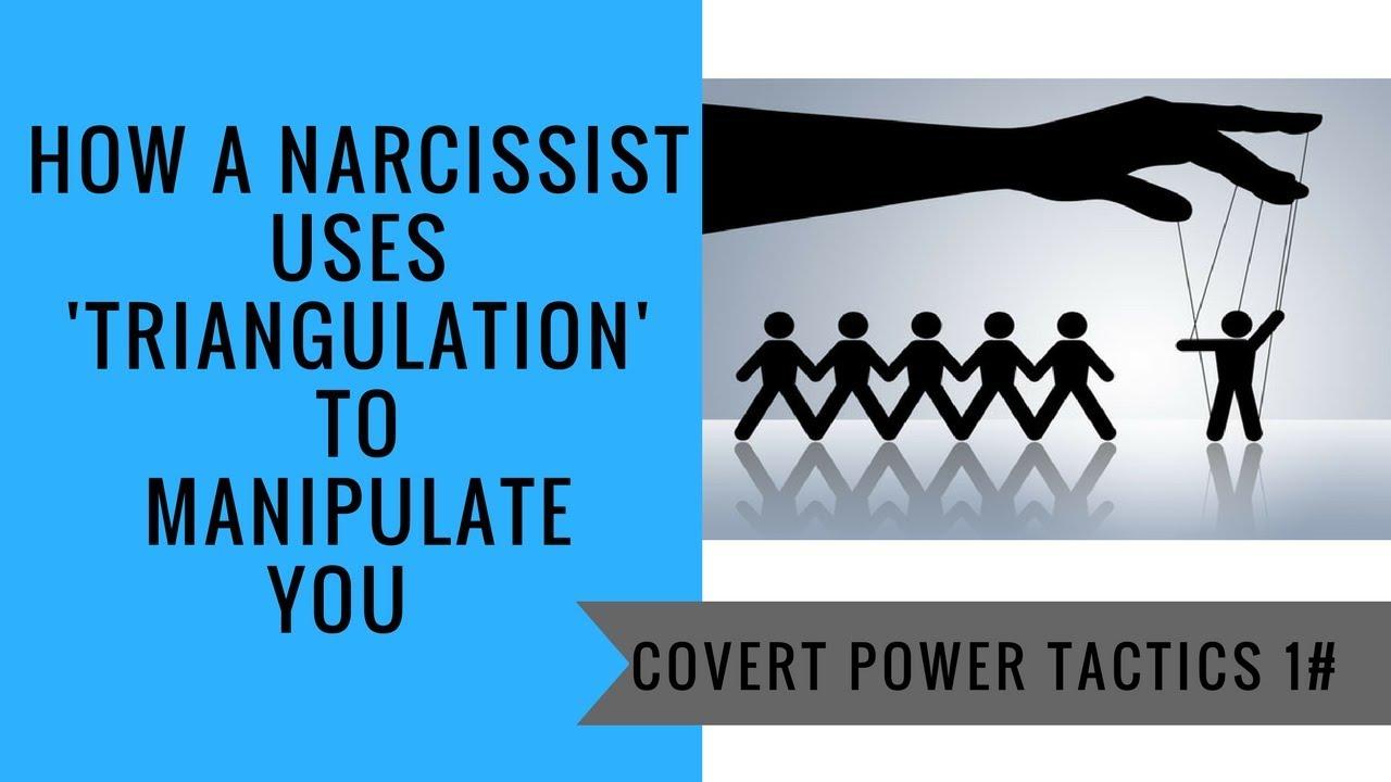 Covert narcissistic power tactics: 'triangulation'