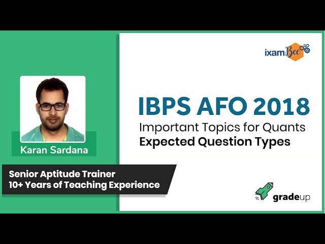 IBPS AFO 2018 Sessions || Important Topics for Quants - Expected Question Types - ixamBee - Class 9