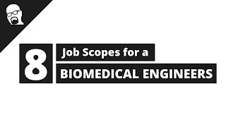 8 Best Job scopes for Biomedical  Engineer