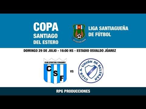 Sportivo Fernández Vs Unión De Beltrán | Liga Santiagueña De Fútbol | 29-7-2018
