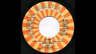 Wayne Miran & Rush Release - Oh Baby ( Long Version) (1975 - #104)