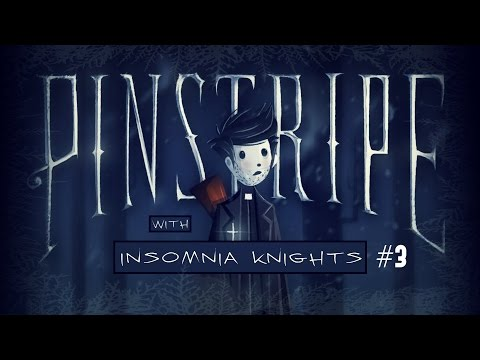 Let's Play Pinstripe - Part 3 - One Man's Trash Is Another Man's Daughter.