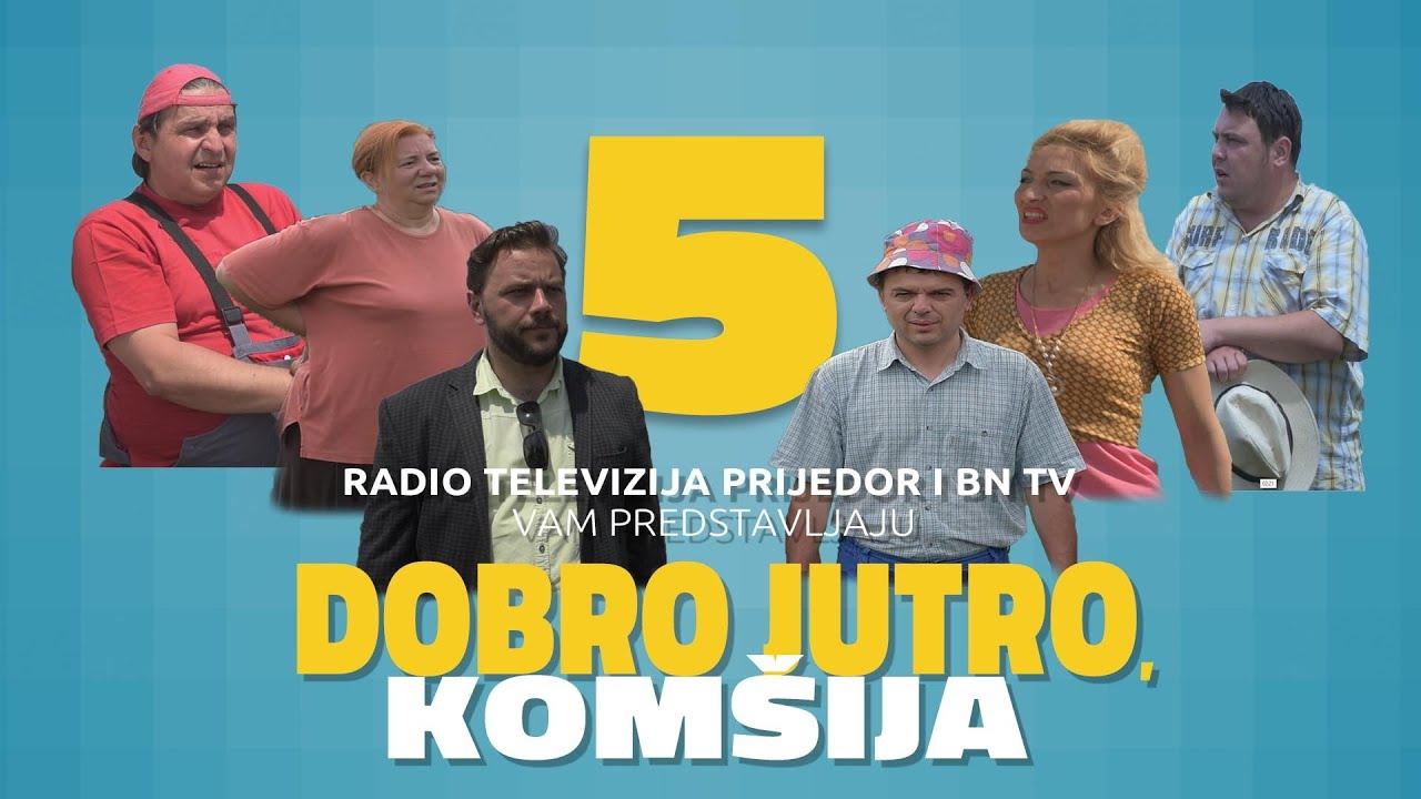 Download DOBRO JUTRO, KOMŠIJA 5 - FILM