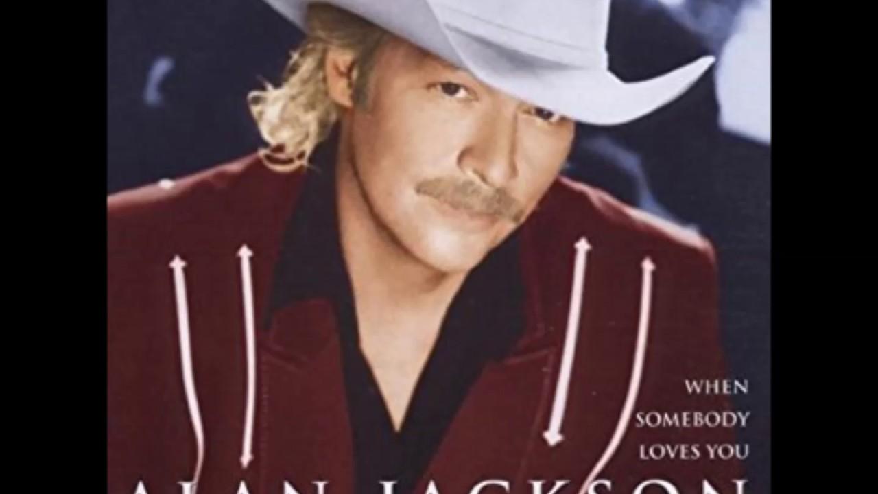 Alan Jackson, When Somebody Loves You, Love