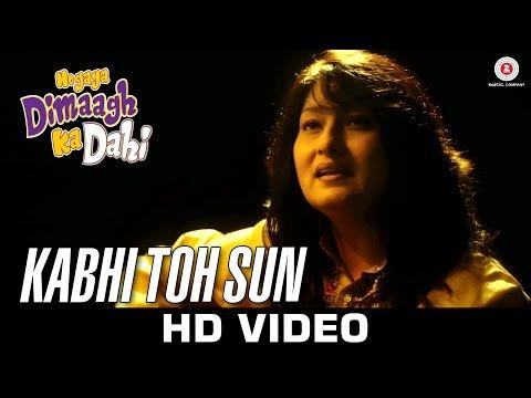 Kabhi Toh Sun - Hogaya Dimaagh Ka Dahi   Fauzia Arshi   Danish Bhat & Bhavna