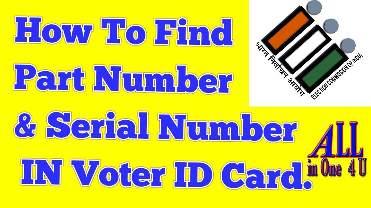 part number of electoral roll in voter id // Serial Number IN Voter ID  Card,polling station,