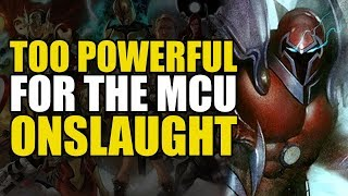 Too Powerful For Marvel Movies: Onslaught