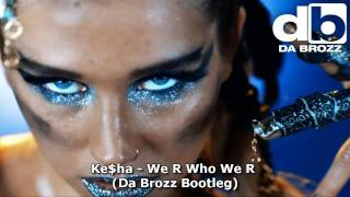 Kesha - We R Who We R (Da Brozz Bootleg Mix) Music Video New Hit Song 2010