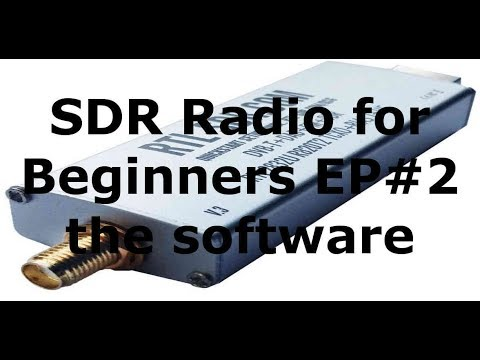 SDR Radio For Beginners EP#2 The Software