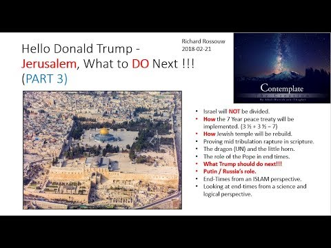 Hello Donald Trump - Jerusalem, what to DO next - Part 3
