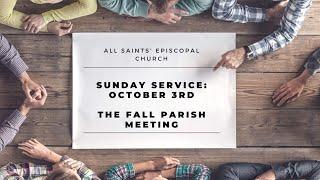 The Fall Parish Meeting: Sunday Service, October 3rd, 2021