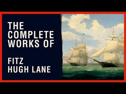 The Complete Works of Fitz Hugh Lane