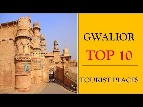 Gwalior Tourism | Famous 10 Places to Visit in Gwalior Tour