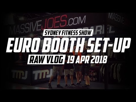 Sydney Fitness Show FILEX 2018   Euro Booth Set Up   RAW VLOG 19 Apr 2018