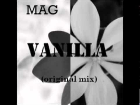 Mag DJ  Vanilla original mix