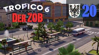 Let's Play Tropico 6 #20: Der ZOB (Preußico / deutsch / Sandbox)