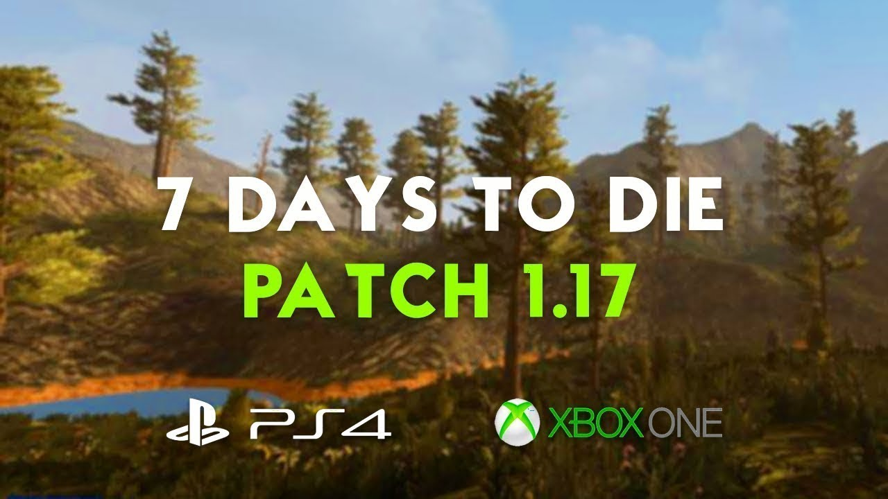 7 days to die update patch 12 bug fixes for Cocinar en 7 days to die ps4
