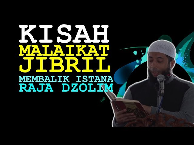 KISAH MALAIKAT JIBRIL Membalik Istana Raja DZOLIM | Ustadz Khalid Basalamah