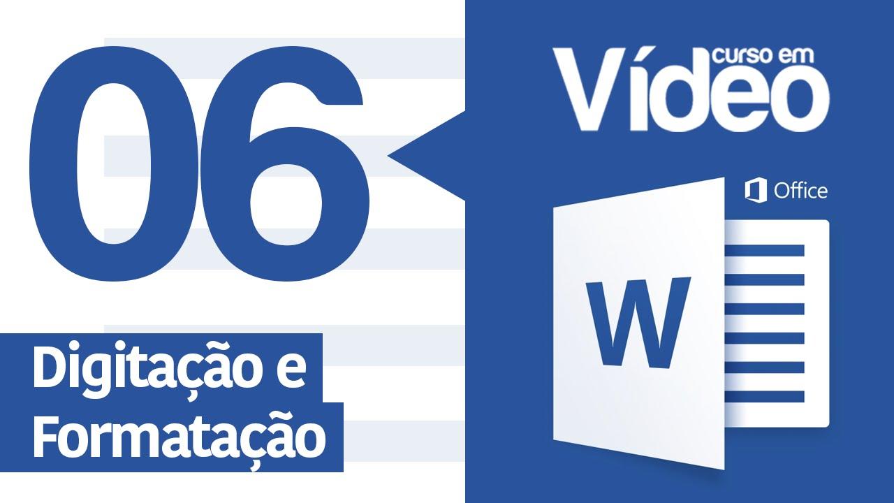 curso word 06 digitação e formatação básica youtubecurso word 06 digitação e formatação básica