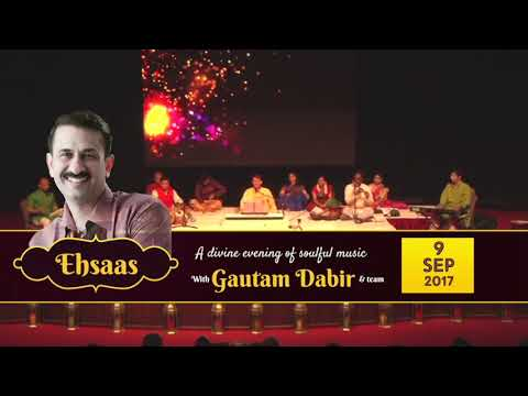 Ehsaas - A Divine evening of soulful music with Gautam Dabir