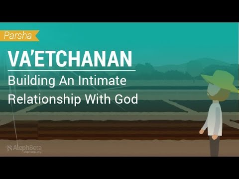 Parshat Va'etchanan: Building An Intimate Relationship With God