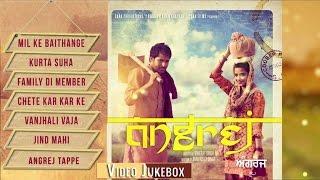 Angrej | Full Songs Video Jukebox | Amrinder Gill