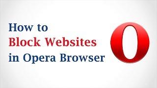 How to Block Websites in Opera Browser