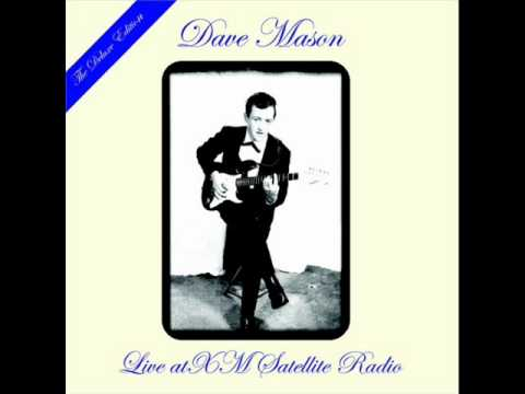 Dave Mason - Look At You, Look At Me (Live On XM Satellite Radio)